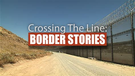 Crossing The Line crossing the line border stories kpbs