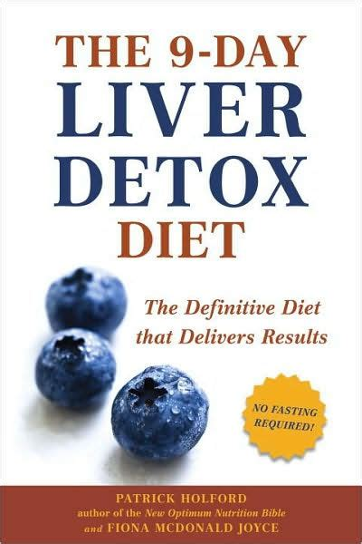 Self Detox Diet by The 9 Day Liver Detox Diet The Definitive Diet That