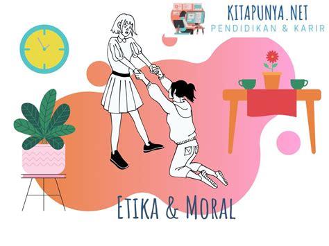 pengertian etika  moral jenis  contoh perbedaannya