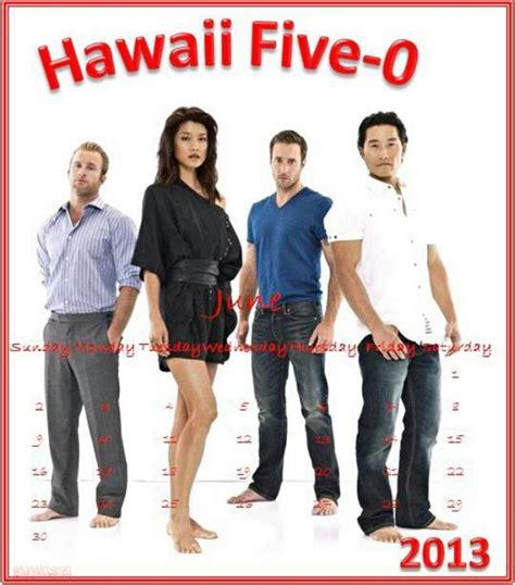 Hawaii Five 0 Calendar Hawaii Five 0 Calendar June 2013 My Creations