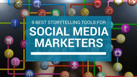 best social media marketers 9 best storytelling tools for social media marketers in 2017