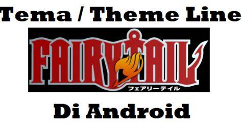 theme line android fairy tail kumpulan tema theme line anime fairy tail di android