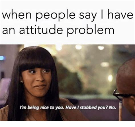 20 attitude memes to show you re not a difficult person
