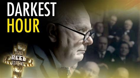 darkest hour age rating quot darkest hour quot a study in true leadership rebel reel