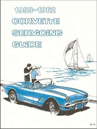how to download repair manuals 1962 chevrolet corvette instrument cluster 1953 1962 chevrolet corvette servicing guide