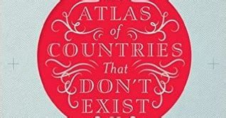 descargar an atlas of countries that dont exist a compendium of fifty unrecognized and largely unnoticed states libro intergalacticrobot an atlas of countries that don t exist