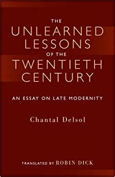 late essays 2006 2017 books the unlearned lessons of the twentieth century an essay
