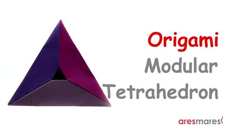 How To Make A Tetrahedron Out Of Paper - origami tetrahedron easy modular
