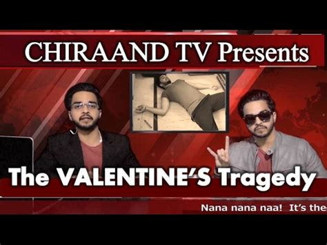 Valentines Tragedy by The S Tragedy Chiraand Tv