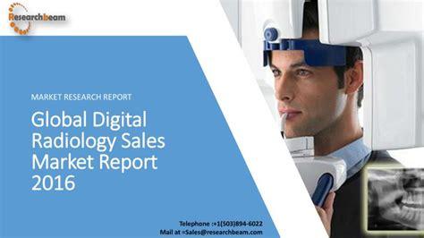 radiology report sles ppt global digital radiology sales market report 2016