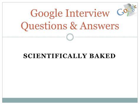 google design verification interview questions ppt google interview questions and answers