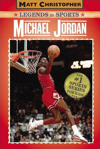 michael jordan biography barnes and noble michael jordan matt christopher legends in sports series