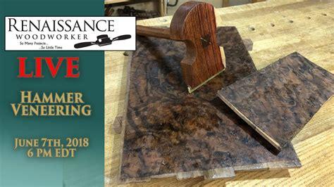 hammer veneering   renaissance woodworker