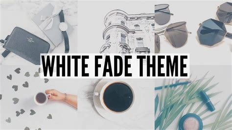 tutorial vsco white instagram feed white fade theme vsco tutorial youtube