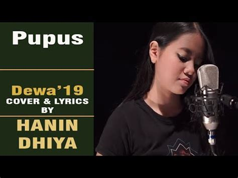 download mp3 pupus dewa 19 free hanin dhiya pupus cover lyrics dewa 19 youtube