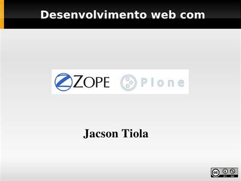 tutorial zope python desenvolvimento web com python zope e plone