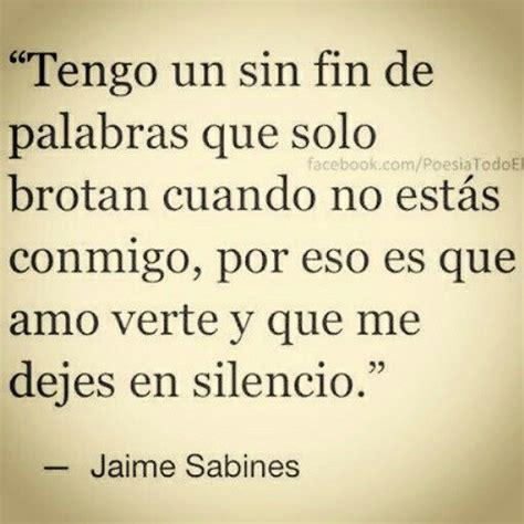 Imagenes De Frases De Amor De Jaime Sabines | imagenes de poemas de amistad jaime sabines