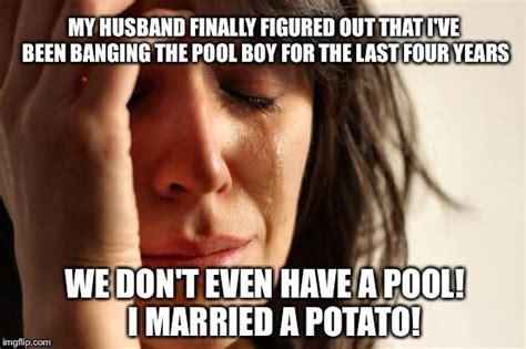 Pool Boy Meme - yeah right he s a freakin einstein imgflip