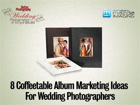 Wedding Album Of The Year 2014 by 8 Coffeetable Album Marketing Ideas For Wedding