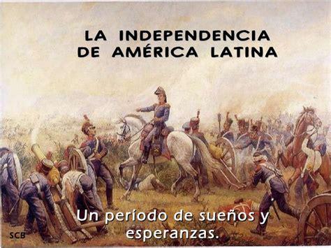 los invencibles de amrica la independencia de am 233 rica latina