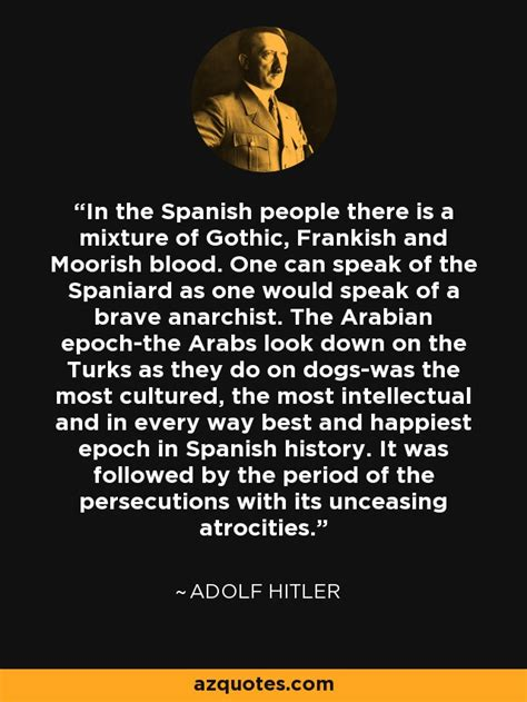 adolf hitler biography spanish adolf hitler quote in the spanish people there is a
