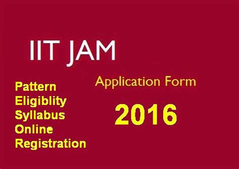 pattern of jam 2016 iit jam 2016 application form exam pattern syllabus