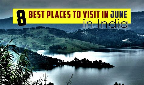 places  visit  june  india  travel buzz