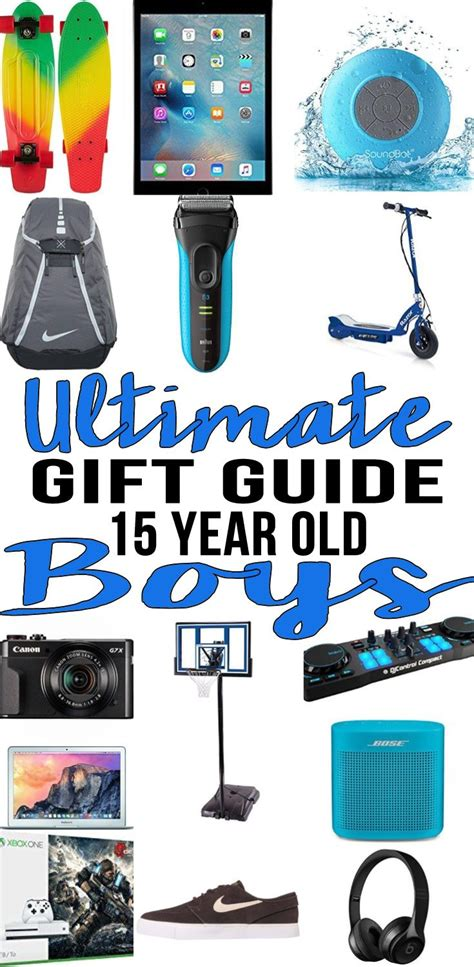 christmas shopping for 11 year old boy best gifts 15 year boys actually want gift guides gift suggestions 15th