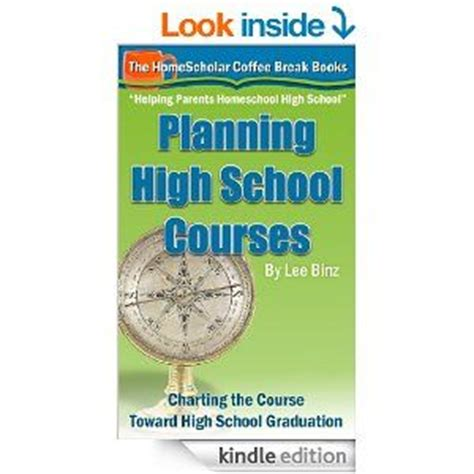 planning high school courses charting the course toward homeschool graduation coffee books volume 1 books planning high school courses charting the