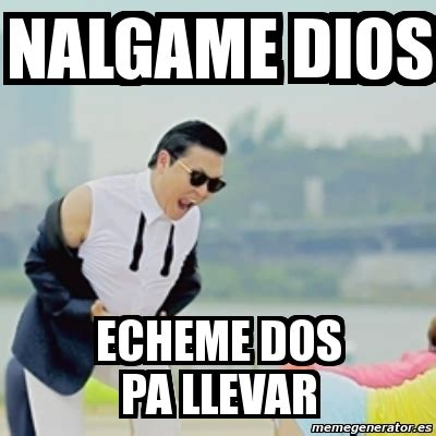 Cristo Meme - meme gangnam style nalgame dios echeme dos pa llevar
