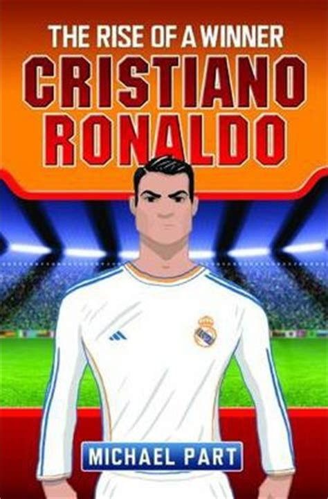 cristiano ronaldo biography book in english cristiano ronaldo the rise of a winner michael part
