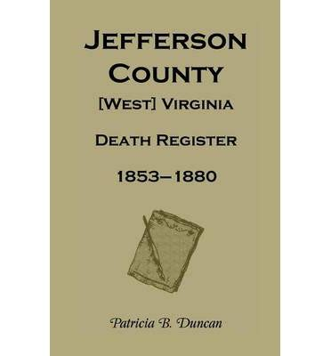 Jefferson County Birth Records Jefferson County West Virginia Records 1853 1880 B Duncan