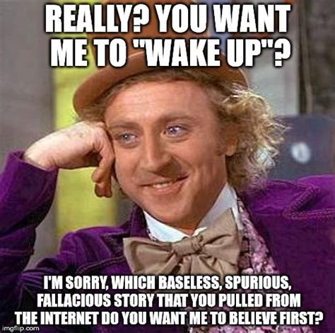 Wake Up Meme - you want me to wake up imgflip