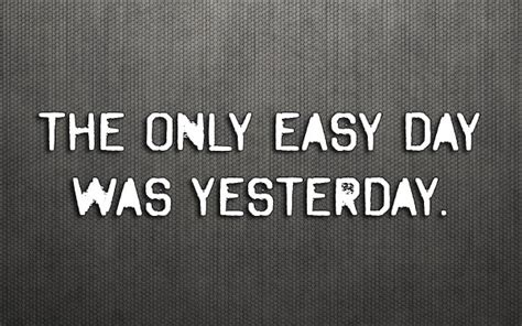 tattoo the only easy day was yesterday sealed quotes quotesgram
