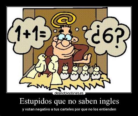 imagenes de matematicas en ingles estupidos que no saben ingles desmotivaciones