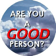 ray comfort are you a good person are you a good person eternal life blog