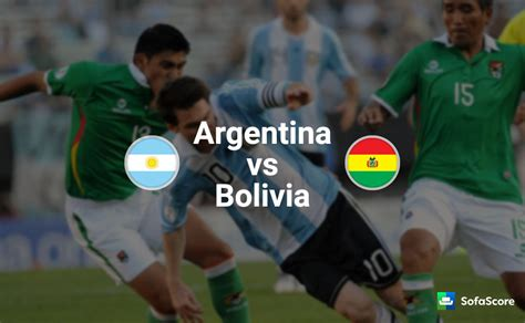 argentina today match result argentina vs bolivia match preview live info