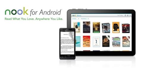nook app for android nook for android gets updated to include tablet support