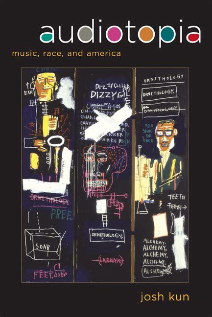 audiotopia by josh kun paperback university of california press