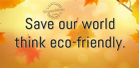 Go Green Save Our World go green slogans page 9