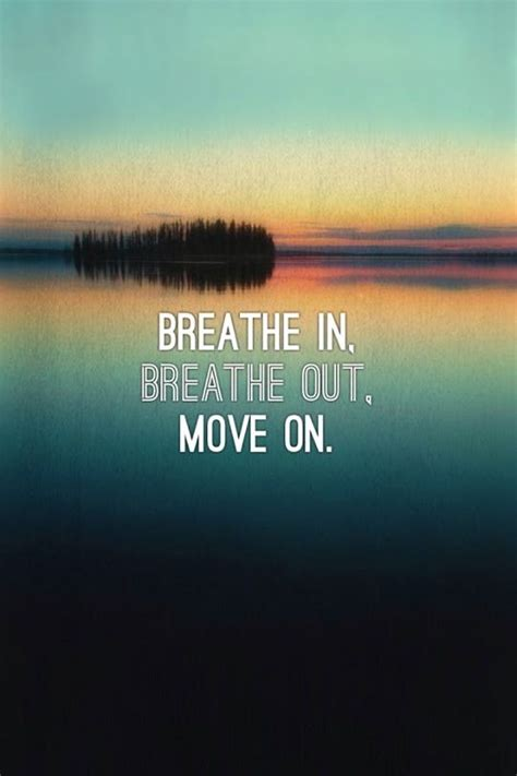 Breathe It All In breathe in breathe out quotes quotesgram