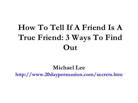 12 Ways To Tell If Its True by How To Tell If A Friend Is A True Friend 3 Ways To Find Out