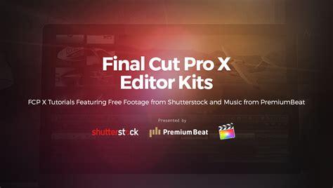 final cut pro blog final cut pro x editor kits from shutterstock and