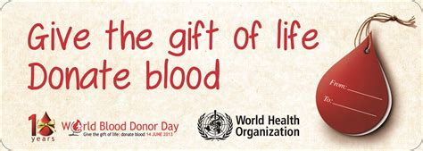 And Give The Gift Of by Who World Blood Donor Day 2013 Promotional Materials