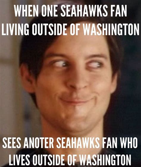 Seahawks Funny Memes - when one out of town seahawks fan sees another seahawks