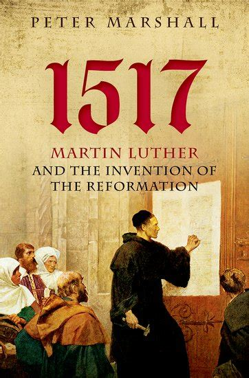 october 31 1517 paperback martin luther and the day that changed the world books luther s posting of the 95 theses did it actually happen