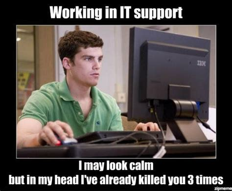Meme Tech Support - what it s like working in it support weknowmemes