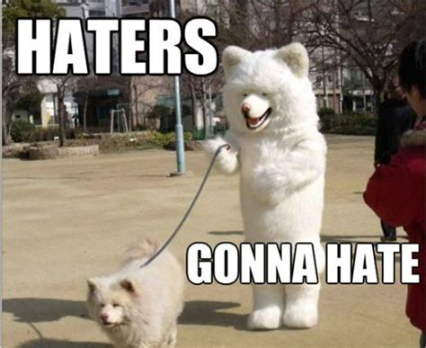 Funny Hater Memes - epic haters gonna hate memes 39 pics 1 video