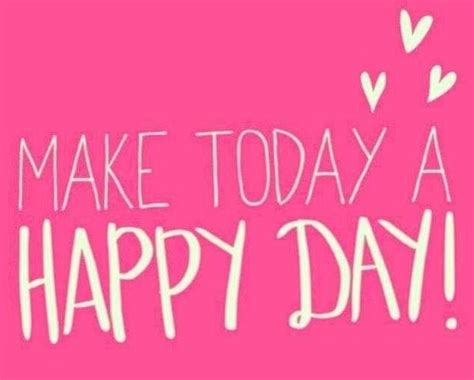 happy day to my happy day happiness quotes