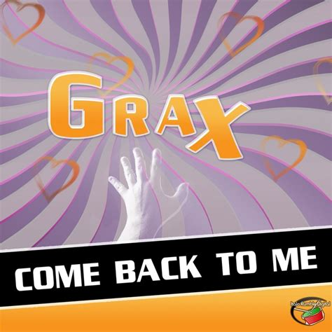 love comes back to you free mp3 download come back to me by grax on mp3 wav flac aiff alac at